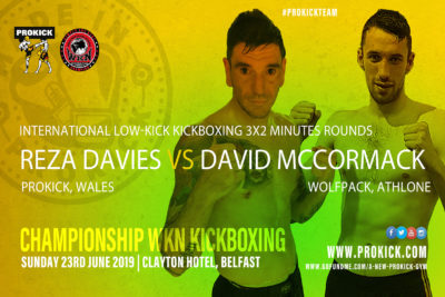 On June 23rd ProKick's Reza Davies (Wales, ProKick) will face tough guy David McCormack from the famous Wolfpack gym in Athlone at the Clayton Hotel in Belfast