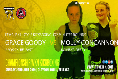 Female K1 Style kickboxing over 3x2 - 58kg  will see Grace Goody (Lisburn, ProKick) face Molly Concannon (Kombat, Derry, L/Derry at the Clayton Hotel on June 23rd
