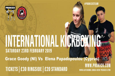 Goddy Vs Papadopoulou - The two 16 year-old champions are matched under K1 style rules over 3 x 2 minute rounds. The event is at the Stormont Hotel on Saturday the 23rd FEB. The doors open at 7pm with kick-off at 7:30pm.
