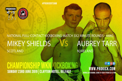 Scotland's Mikey Shields and Belfast's Aubrey Tarr will go through the ropes and face each other in a Full-Contact kickboxing match at the Clayton Hotel Belfast on the 23rd June 2019.