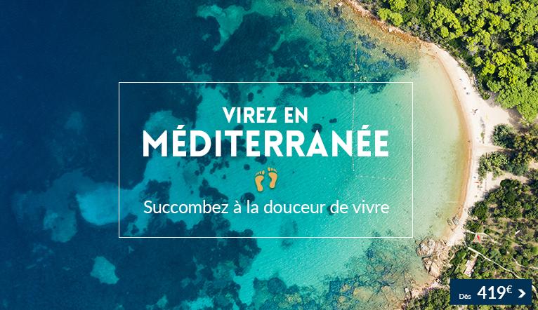 Virée en Méditerranée, succombez à la douceur de vivre