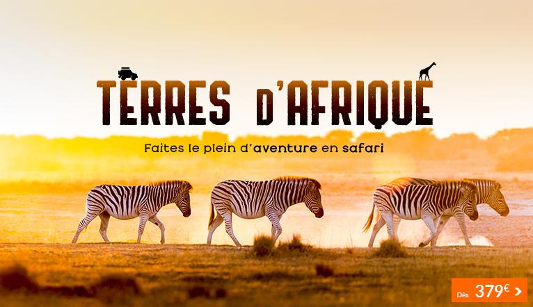Terres d'Afrique, faites le plein d'aventure en safari