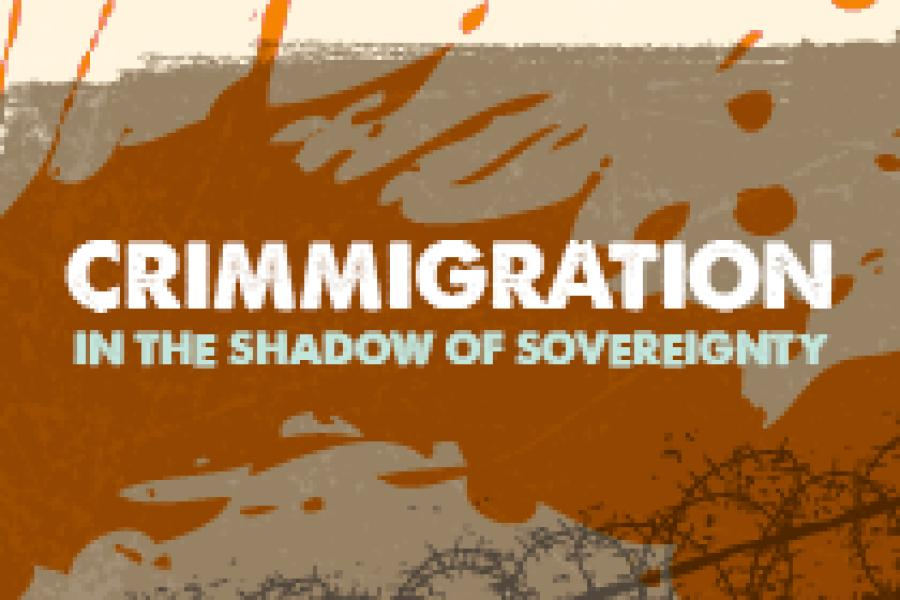 Oct. 6- 7: 3rd CINETS Conference- Crimmigration in the Shadow of Sovereignty