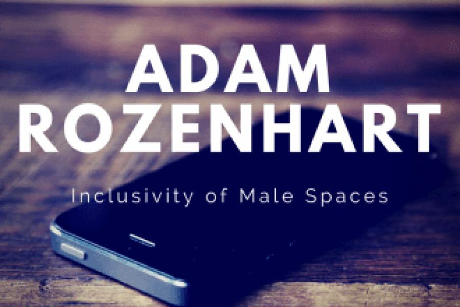 Episode 23: Adam Rozenhart/Inclusivity of Male Spaces