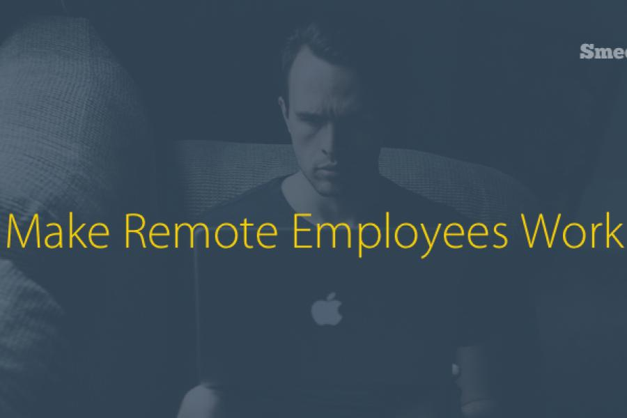 How Companies Can Make Remote Employees Work