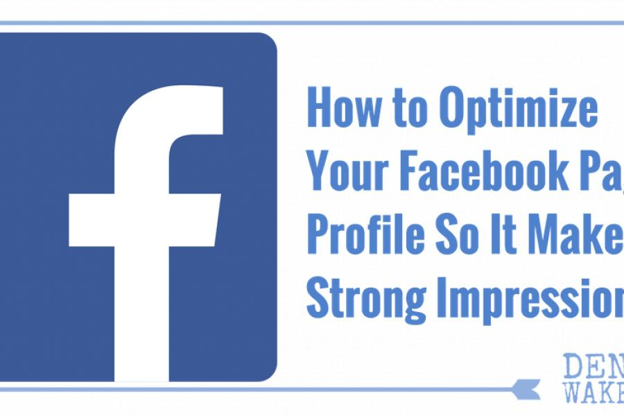 How to Optimize Your Facebook Page Profile for Results