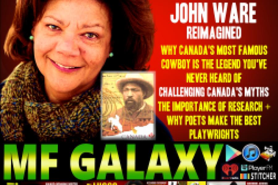 MF GALAXY: PLAYWRIGHT CHERYL FOGGO ON JOHN WARE, CANADA'S MOST...