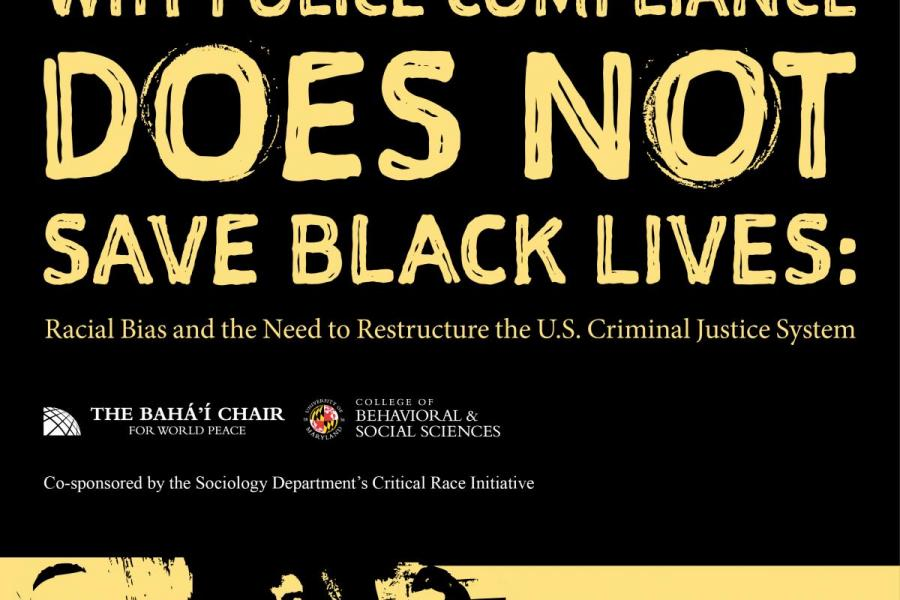 Oct 25: Why Police Compliance Does Not Save Black Lives: Racial Bias and the Need to Restructure the U.S. Criminal Justice System