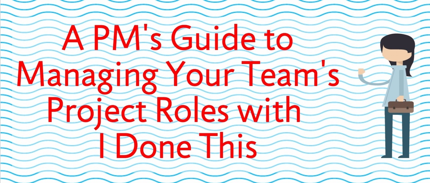 A PM's Guide to Managing Project Team Roles