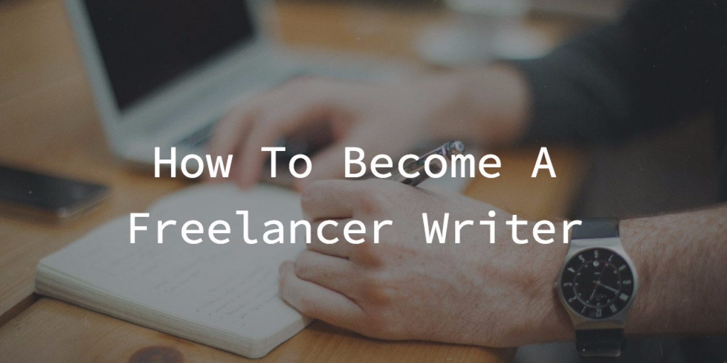 How to Become a Freelance Writer: Top Insights from 25 Experts