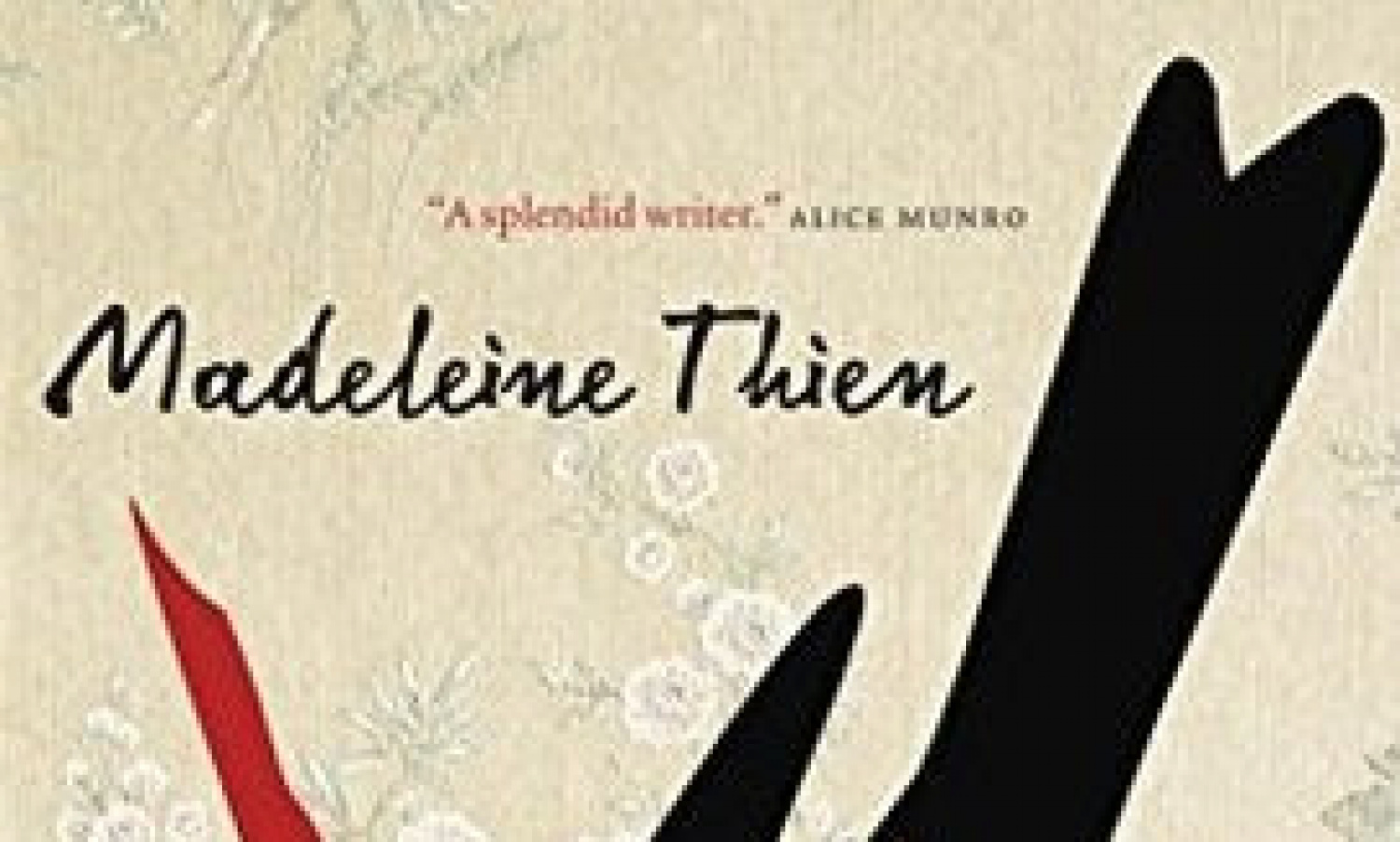 Jan 2017: Do Not Say We Have Nothing by Madeleine Thien