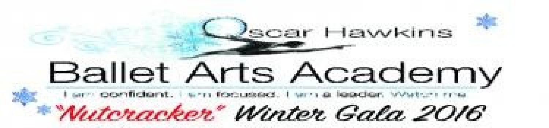 "Dec. 18: Oscar Hawkins Ballet Arts Academy ""NUTCRACKER"" Ballet Winter Gala 2016"