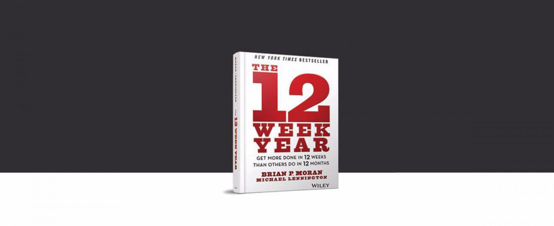 The 12 Week Year: Get More Done in 12 Weeks