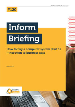 Publication: Briefing 120: How to buy a computer system (Part 1) - inception to business case.