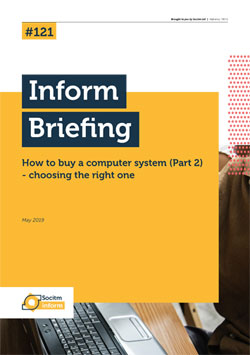 Publication: Briefing 121: How to buy a computer system (Part 2) - choosing the right one