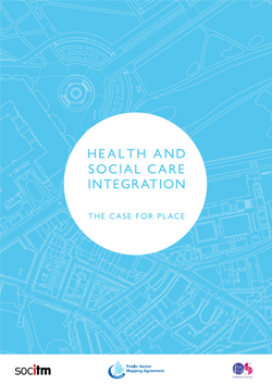 Health and Social Care Integration - The Case for Place