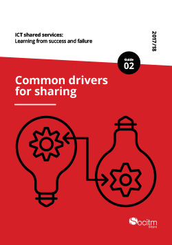 Publication: ICT shared services: Learning from success and failure - Guide 2 - Common drivers for sharing