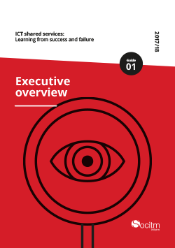 Publication: ICT shared services: Learning from success and failure - Executive overview