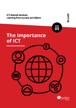 ICT shared services: Learning from success and failure. Guide 5: The importance of ICT