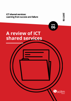 ICT shared services: Learning from success and failure. Guide 6: A review of ICT shared services