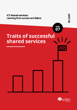 ICT shared services: Learning from success and failure. Guide 7: Traits of succesful shared services