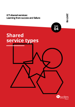 ICT shared services: Learning from success and failure - Guide 4 - Shared service types