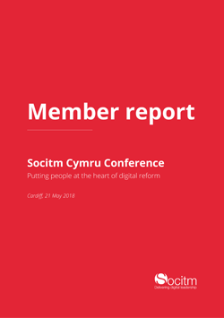 Member report - Cymru conference - putting people at the heart of digital reform