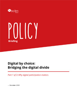 Policy Briefing - Digital by choice: Bridging the digital divide - Part 1