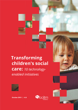 Front cover for Transforming children's social care - 10 technology enabled initiatives