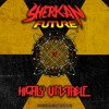 Sherkan Future - Highly Unstable