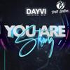 Dayvi You Are Strong (Original MIx)