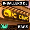 K - Ballero Dj - Cric Crac Base