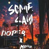 Some Say - Dope B X Maquin Remix