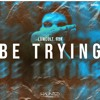 LowCult, ADK - Be Trying