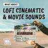 Lofi Cinematic & Movie Sounds DEMO Pack