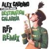 Destination Calibria (R.F.P 2K19 Remix)