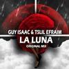 GUY ISAAC & TSLIL EFRAIM - LA LUNA (ORIGINAL MIX