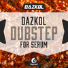 DAZKOL Dubstep For Serum DEMO Pack