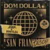 Dom Dolla - Sanfrandisco (Liam V Bootleg)