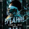 OSWAL HDZ - YEAHH! (ORIGINAL MIX )