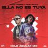Ella No Es Tuya (Nolo Aguilar Mix)
