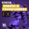 Robotic & Transformers FX DEMO Pack