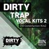 Dirty Trap Vocal Kits 2