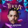 Tekila (Lucas Monteiro Remix)