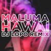Maluma - Hawái (djlopo remix)