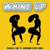 RADICAL ONE FT DUPES - WHINE UP