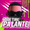 Que Tire Pa Lante (Remix) Carlos Serrano