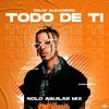 Todo de Ti (Nolo Aguilar Mix)