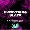 D - Dac - Bob Maksupp - Everything Black (Remix)