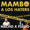 Mambo A Los Haters - Nacho, Fuego DJ JaR Oficial